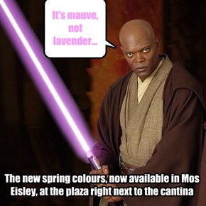 The new spring colours, now available in Mos Eisley, at the plaza right next to the cantina