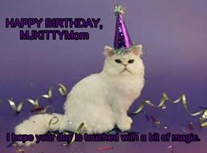 HAPPY BIRTHDAY, MJKITTYMom
