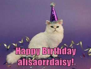 Happy Birthday alisaorrdaisy!