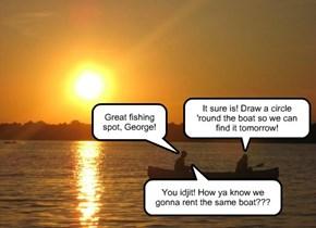 Great fishing spot, George!
