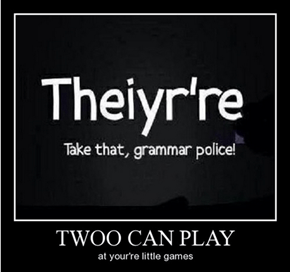 How to Give the Grammar Police a Heart Attack