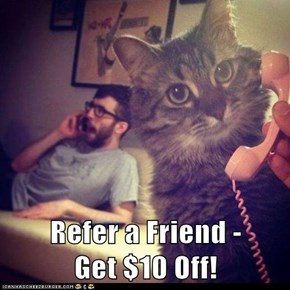 Refer a Friend -                      Get $10 Off!