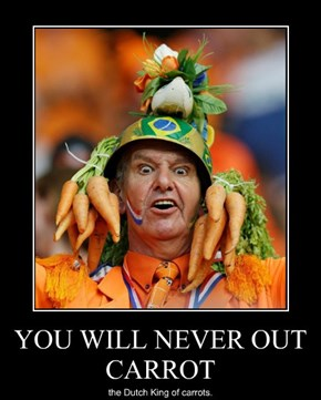 YOU WILL NEVER OUT CARROT