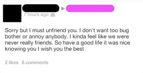 """Sorry But I Must Unfriend You"""