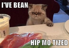 I'VE BEAN  HIP MO TIZED