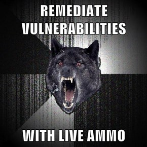REMEDIATE VULNERABILITIES  WITH LIVE AMMO