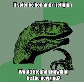 If science became a religion