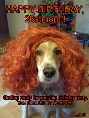 Happy Birthday, 2katmom!