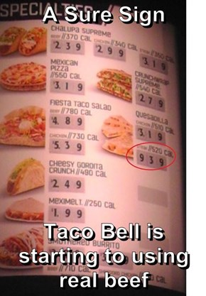 A Sure Sign   Taco Bell is starting to using real beef
