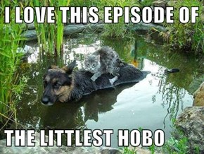 I LOVE THIS EPISODE OF  THE LITTLEST HOBO