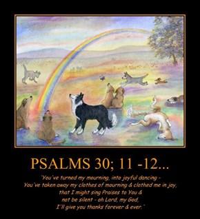 PSALMS 30; 11 -12...