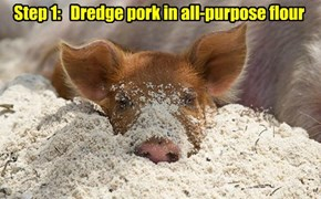 Step 1:   Dredge pork in all-purpose flour