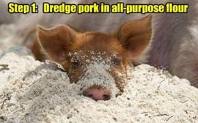 Step 1:   Dredge pork in all-purpose flour
