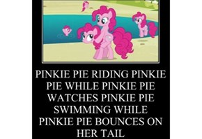 You will never live up to pinkie's normal