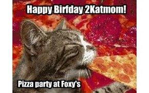 Birfday Pizza Party at Foxkatt's for 2Katmom!