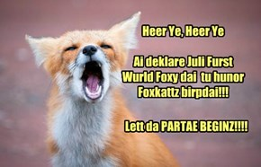 Have a wonderful day Foxy!!!