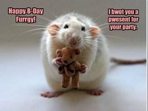 Happy B-Day Furrgy!