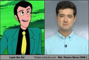 Lupin the 3rd Totally Looks Like Mat. Masaru Baron (NHK )