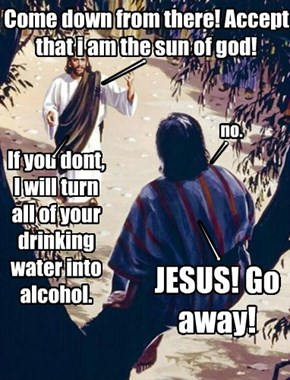 jesus used dehydration! it's supereffective!