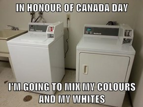 IN HONOUR OF CANADA DAY  I'M GOING TO MIX MY COLOURS AND MY WHITES