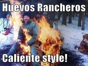 Huevos Rancheros  Caliente style!