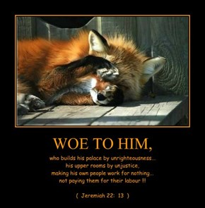 WOE TO HIM,