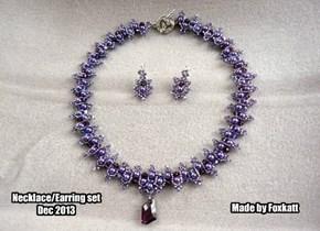 Necklace/Earring Set made by Foxkatt Dec 2013