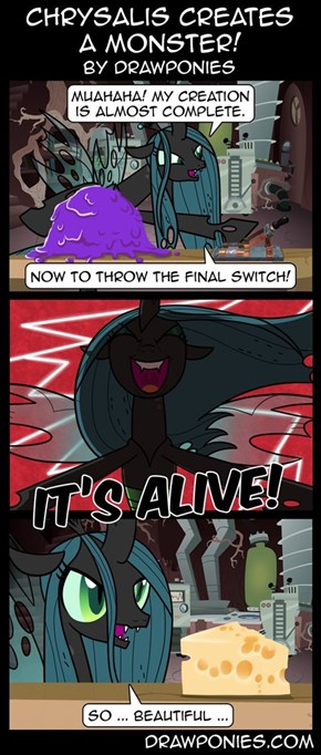 Chrysalis creates a monster