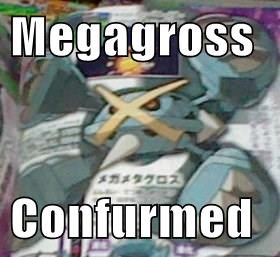 Megagross  Confurmed