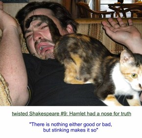 twisted Shakespeare #9: Hamlet had a nose for truth