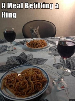 A Meal Befitting a King