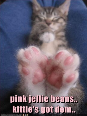 pink jellie beans.. kittie's got dem..
