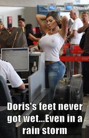 Doris's feet never got wet...Even in a rain storm