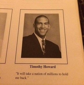 Tim Howard's Senior Yearbook Quote Was Perfect