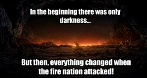 In the beginning there was only darkness...