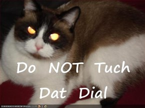 Do  NOT  Tuch  Dat  Dial
