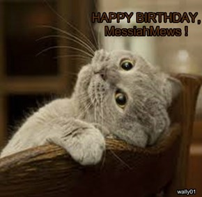 HAPPY BIRTHDAY, MessiahMews !