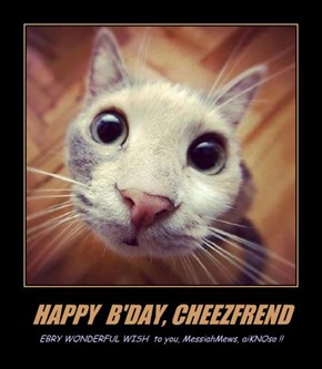 HAPPY  B'DAY, CHEEZFREND