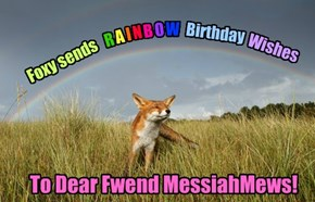 Happy Happy Birthday MessiahMews!