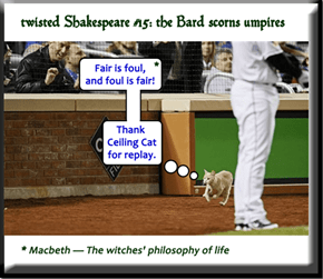 twisted Shakespeare #15: the Bard scorns umpires
