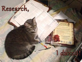 Research,  I duzzit!