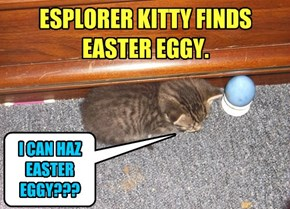 ESPLORER KITTY FINDS EASTER EGGY.
