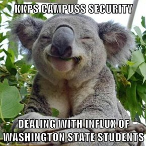 KKPS CAMPUSS SECURITY   DEALING WITH INFLUX OF WASHINGTON STATE STUDENTS