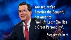 Stephen Colbert Understands America