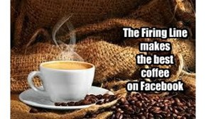 The Firing Line makes  the best  coffee  on Facebook