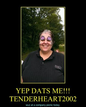 YEP DATS ME!!! TENDERHEART2002