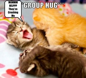Group Hugs..Not Always A Good Thing !!!