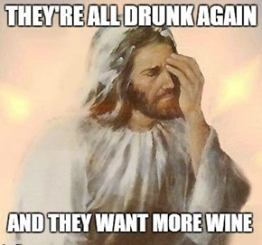 They want more wine...