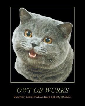 OWT OB WURKS