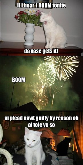No BOOM BOOMS pleez!